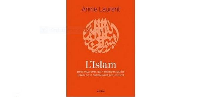 Annie Laurent L Islam Pour Tous Ceux Qui Veulent En Parler